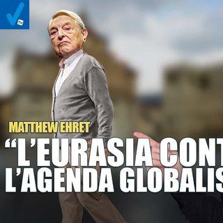 """Matthew Ehret: """"L'intero occidente è sotto il dominio della dittatura globalista"""""""