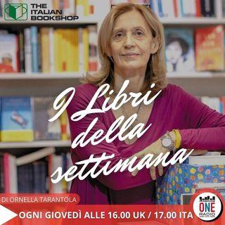 I libri della settimana a cura di Ornella Tarantola (The Italian Bookshop)