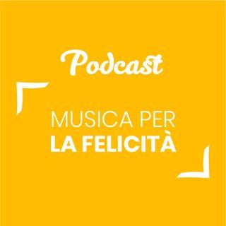 #68 - Musica per la felicità | Buongiorno Felicità!