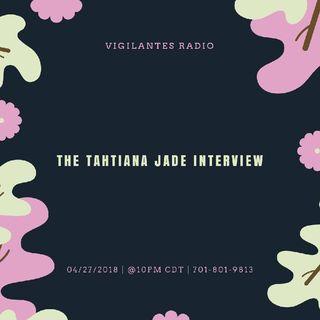 The Tahtiana Jade Interview.