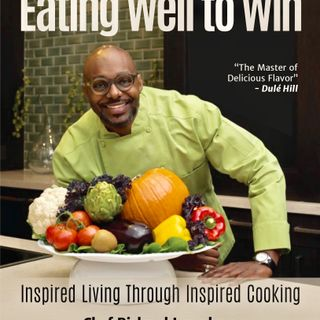 "Chef Richard Ingraham talks ""Eating Well to Win"""