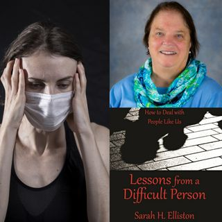 COVID with a Difficult Person - Sarah Elliston on Big Blend Radio