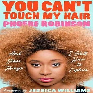 Phoebe Robinson You Cant Touch My Hair