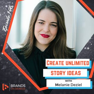 Create Unlimited Story Ideas with Melanie Deziel | Ep. 146 (Rebroadcast)