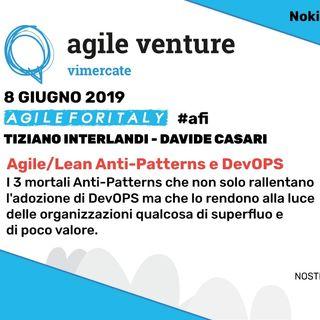 21. Agosto Bonus - Talk Agile Venture Vimercate - Agile e Devops Anti-Patterns (Tiziano Interlandi e Davide Casari)