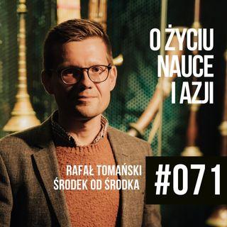 #071 - O życiu, nauce i trochę o Azji - Rafał Tomański