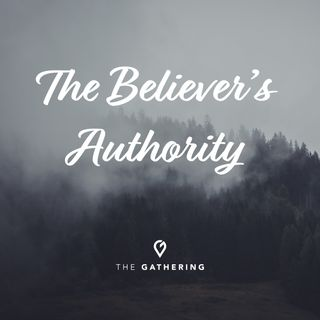 The Believer's Authority pt.1- Midweek Bible Study