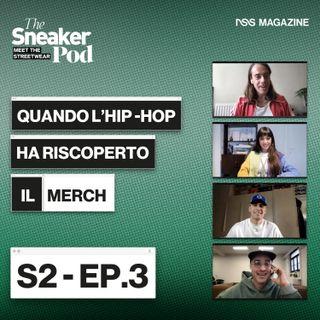 "Quando l'hip-hop ha riscoperto il merch  - The SneakerPod ""Meet The  Streetwear"" Ep. 03"