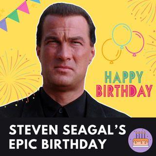 Steven Seagal's Epic Birthday | Intermediate