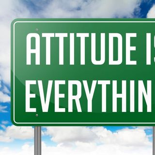 Watch Your Attitude