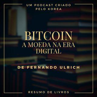 Resumo de Livros - Bitcoin, A Moeda na Era Digital