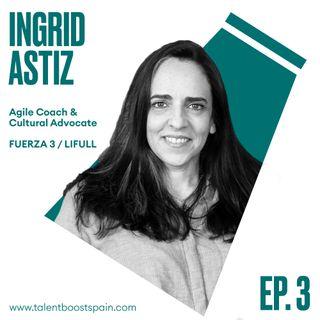 Episodio 3 Organizaciones sanas y conscientes con Ingrid Astiz Jensen