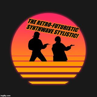 THE RETRO-FUTURISTIC SYNTHWAVE STYLISTIC 3!