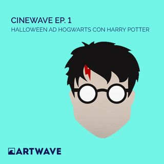 CINEWAVE EP.1 - HALLOWEEN AD HOGWARTS CON HARRY POTTER