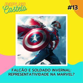 #Papo 13: Falcão e Soldado Invernal, Representatividade na Marvel? (Marcel do Nerd Arretado e o Rick do canal Rick the Third)
