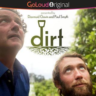 DIRT with Diarmuid Gavin and Paul Smyth