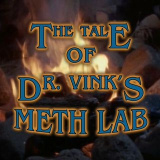 The Tale of the Phantom Cab or The Tale of Dr. Vink's Meth Lab