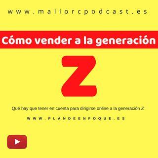 🔺 Cómo vender a la generación Z 🔺