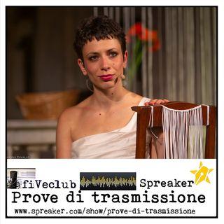 Prove di Trasmissione - Ospite Irene Lamponi