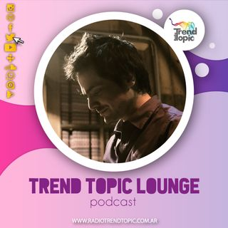 Trend Topic Lounge - T6 S15 - July Abril