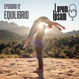 """Lorem Ipsum - puntata 12 """"equilibrio"""""""
