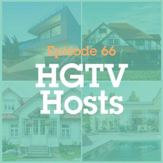 Episode 66: HGTV Hosts