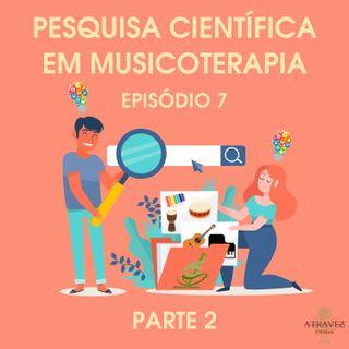 Pequisa Científica em Musicoterapia pt.2