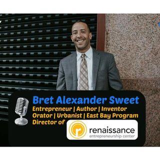 S10:E3 - RENAISSANCE ENTREPRENEURSHIP CENTER || BRET ALEXANDER SWEET
