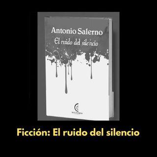 """El libro de la semana: """"El ruido del silencio"""" de Antonio Salerno (Multiverso, 2020)"""