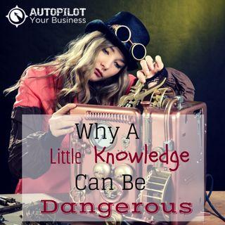 #85 - A Little Knowledge Is Dangerous!