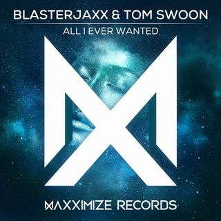 Blasterjaxx Releases All I Ever Wanted