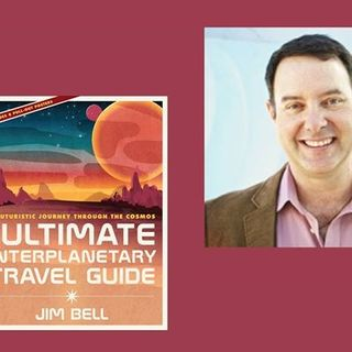 Jim Bell The Ultimate Interplanetary Travel Guide