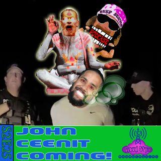 S2E25 - John Ceenit Coming!