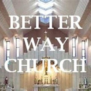 Better Way Church - Ep 2 - Prayer