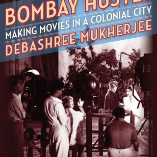 Supplemental Episode 10: Debashree Mukherjee's Bombay Hustle