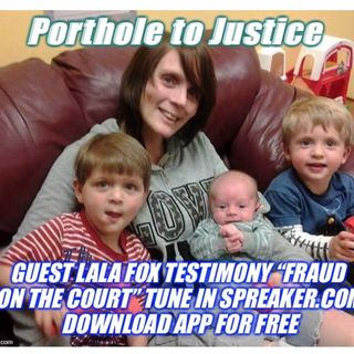 "Guest Lala Fox shares her testimony ""fraud on the court"""