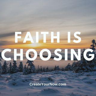 2228 Faith is Choosing