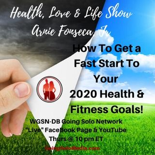 How To Get a Fast Start To Your 2020 Health & Fitness Goals!