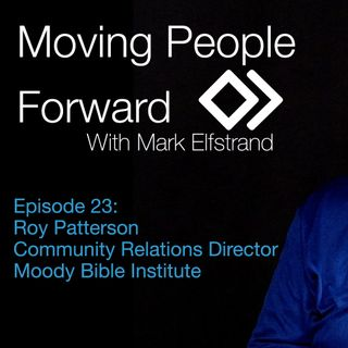 Moving People Forward S1 E23 Roy Patterson