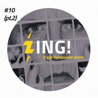 #10 Parte 02 - O que Transparent ensina