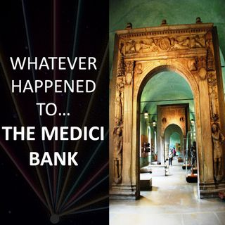 Whatever happened to... the Medici Bank