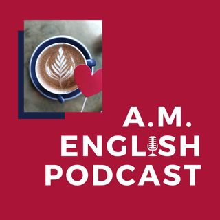 A.M. English Podcast