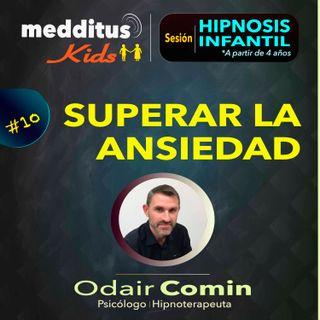 #10 Hipnosis Infantil para Superar la Ansiedad | Dr. Odair Comin
