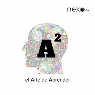 A²: el Arte de Aprender #1 | 'Entrevista a Rodrigo Aguirre de Cárcer' (NexoFM)