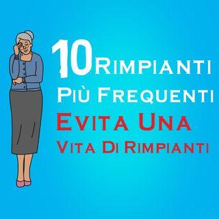 I 10 Rimpianti Più Frequenti