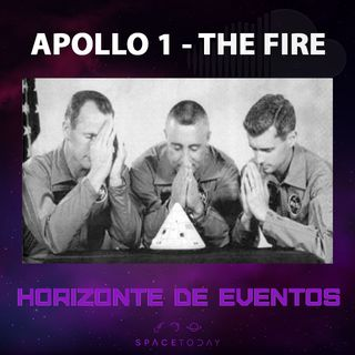 Horizonte de Eventos - Episódio 20 - Apollo 1 - The Fire