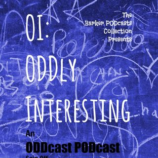OI - ODDly Interesting Ep2 - Urban Myths