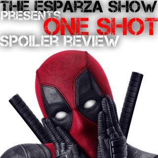 """One Shot Spoiler Review: Deadpool"" with Rio (film review of Deadpool)"