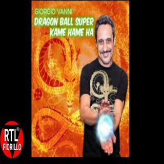 Giorgio Vanni — Dragon Ball Super Kame Hame Ha