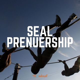 Episode 1 | Welcome to SEALpreneurship | Ed Hiner and Gary Denham, Navy SEALs